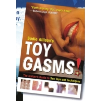 Toygasms! Guide to Sex Toys by Dr. Sallie Allison
